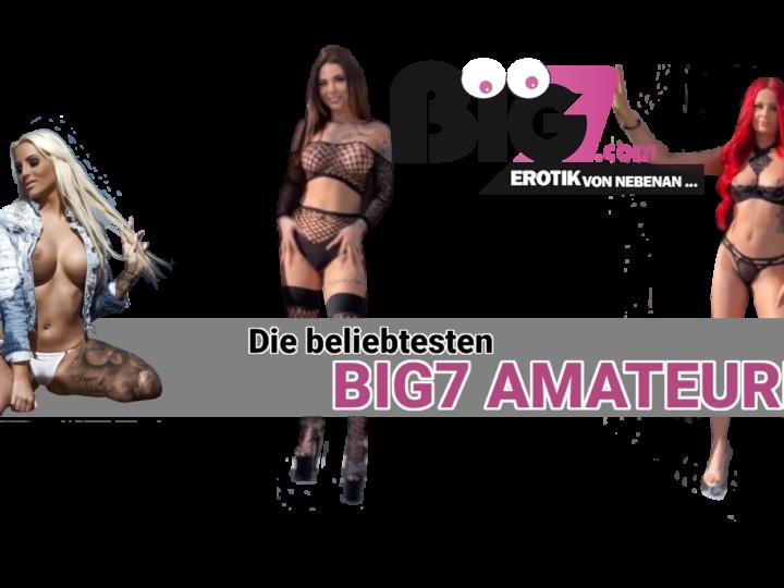 Die 10 beliebtesten Amateure auf Big7